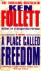FOLLETT, KEN : A Place Called Freedom / Ballantine, 1995