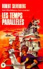 SILVERBERG, ROBERT : Les temps paralleles / Bibliotheque Marabout, 1976