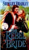 BRADLEY, SHELLEY : The Rebel Bride / Zebra, 2001