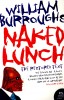 BURROUGHS, WILLIAM : Naked Lunch - The Restored Text / HarperPerennial, 2005