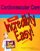 Cardiovascular Care Made Incredibly Easy! / Lippincott Williams & Wilkins, 2009