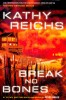 REICHS, KATHY : Break No Bones / Scribner, 2006
