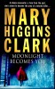 CLARK, MARY HIGGINS : Moonlight Becomes You / Pocket, 2007