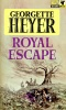 HEYER, GEORGETTE : Royal Escape / Pan, 1965