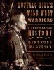 DELANEY, MICHELE : Buffalo Bill's Wild West Warriors - A Photographic History / HarperCollins, 2007