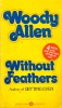 ALLEN, WOODY : Without Feathers / Warner, 1981