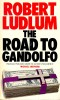 LUDLUM, ROBERT : The Road to Gandolfo / Granada, 1982