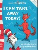 DR. SEUSS : I Can Take Away Today! Age 4+ / Harper Collins, 2010