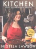 LAWSON, NIGELLA : Kitchen - Recipes from the Heart of the Home / Chatto & Windus, 2010