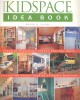 JORDAN, WENDY A, : Taunton's Kidspace Idea Book / Taunton Press, 2001