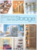 Common Sense Storage - Clever Solutions for an Organized Life  / Creative Publishing International, 2010