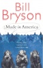 BRYSON, BILL : Made in America / Black Swan, 2007