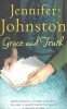 JOHNSTON, JENNIFER : Grace and Truth / Review, 2005