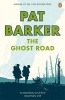 BARKER, PAT  : The Ghost Road / Penguin, 2008