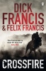 FRANCIS, DICK : Crossfire / Penguin, 2011