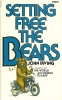IRVING, JOHN : Setting Free the Bears / Corgi, 1979