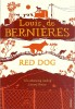 BERNIERES, LOUIS de : Red Dog / Vintage, 2011