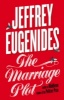 EUGENIDES, JEFFREY : The Marriage Plot / Fourth Estate, 2011