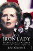 CAMPBELL, JOHN : The Iron Lady - Margaret Tatcher: From Grocer's Daughter to Iron Lady / Vintage, 2009