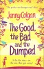 COLGAN, JENNY : The Good, the Bad and the Dumped / Sphere, 2011