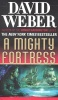 WEBER, DAVID : A Mighty Fortress / Tor Science Fiction, 2010