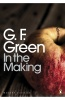 GREEN, GEORGE F. : In the Making / Penguin Classics, 2012