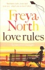NORTH, FREYA : Love Rules / HarperCollins, 2005