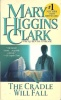 CLARK, MARY HIGGINS : The Cradle Will Fall / Pocket Books, 1991