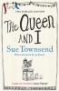 TOWNSEND, SUE : The Queen and I / Penguin, 2012