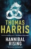 HARRIS, THOMAS : Hannibal Rising / Arrow, 2009