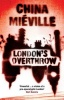 MIÉVILLE, CHINA : London's Overthrow / The Westbourne Press, 2012