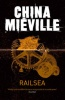 MIÉVILLE, CHINA : Railsea / Pan, 2013