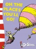 DR. SEUSS : Oh, the Places You'll Go! / HarperCollins Children's Books, 2003
