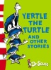 DR. SEUSS : Yertle the Turtle and Other Stories / HarperCollins, 2003