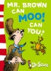 DR. SEUSS : Mr. Brown Can Moo! Can You? / HarperCollins Children's Books, 2003