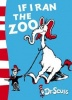 DR. SEUSS : If I Ran the Zoo / HarperCollins Children's Books,