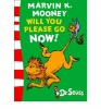 DR. SEUSS : Marvin K. Mooney Will You Please Go Now! / HarperCollins Children's Books, 2003