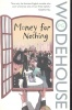 WODEHOUSE, P. G. : Money For Nothing / Arrow, 2008
