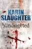 SLAUGHTER, KARIN : Blindsighted / Random House, 2011