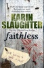 SLAUGHTER, KARIN : Faithless / Arrow, 2011
