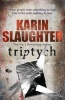 SLAUGHTER, KARIN : Triptych / Arrow, 2011