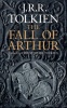 TOLKIEN, J.R.R. - (ed.) TOLKIEN, CHRISTOPHER : The Fall Of Arthur / HarperCollins, 2013