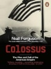 FERGUSON, NIALL : Colossus: The Rise and Fall of the American Empire / Penguin, 2009