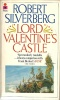 SILVERBERG, ROBERT : Lord Valentine's Castle / Pan Books, 1980