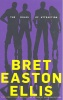 ELLIS, BRET EASTON : The Rules of Attraction / Picador, 2007
