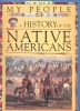 My People – A History of the Native Americans / Fleurus, 1997
