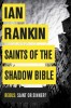 RANKIN, IAN : Saints of the Shadow Bible / Orion, 2014