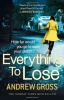 GROSS, ANDREW : Everything to Lose / Harper, 2014