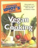 BENNETT, BEVERLY LYNN - SAMMARTANO, RAY : The Complete Idiot's Guide to Vegan Cooking / Alpha, 2008