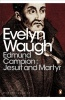 WAUGH, EVELYN : Edmund Campion: Jesuit and Martyr / Penguin Classics, 2012